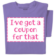 I've got a coupon for that t-shirt