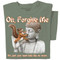 Oh Forgive Me, but your head looks like an acorn | Funny Squirrel T-shirt