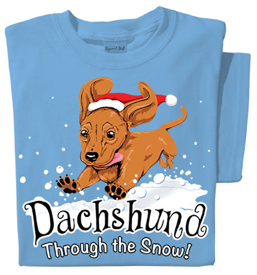 3be0e246 Dachshund Through the Snow T-shirt | Funny Dachshund T-shirt