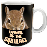 Dawn of the Squirrel | Funny Squirrel Mug
