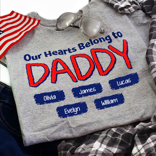 Our Hearts Belong to Daddy Personalized T-shirt