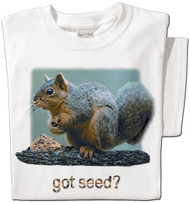 Got Seed? | Funny Squirrel T-shirt