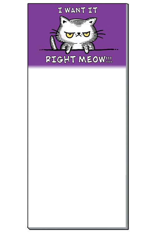 I want it Right Meow Notepad
