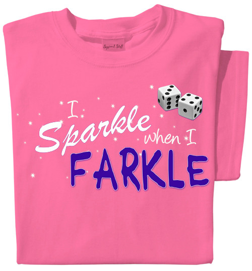 I Sparkle When I Farkle T-Shirt | Pink | Dice