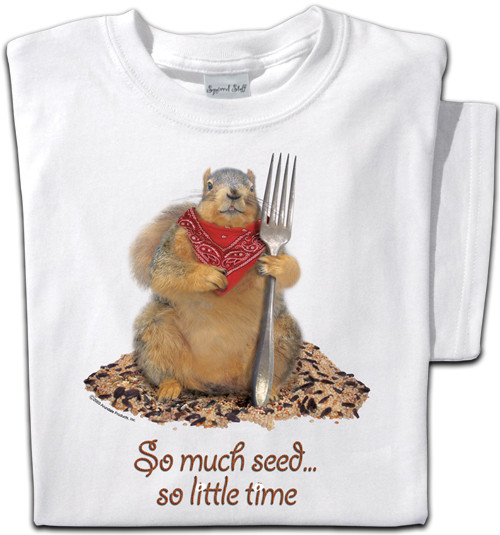 So Much Seed, So Little Time Squirrel | Funny Squirrel T-shirt