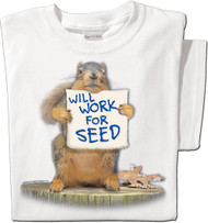 Will Work for Seed | Funny Squirrel T-shirt