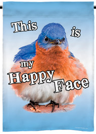 "This is My Happy Face | Bluebird Garden Flag | 12"" x 18"" 