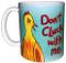 Don't Cluck with Me Ceramic Mug 11 oz.