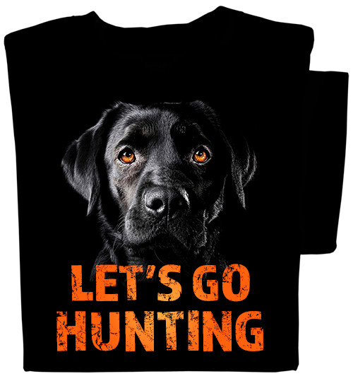 Let's Go Hunting T-shirt | Black Labrador Dog Shirt