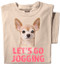 Let's Go Jogging T-shirt | Chihuahua Dog Shirt