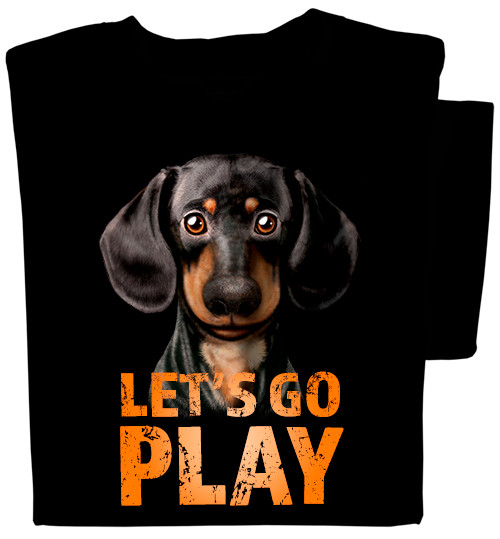 Let's Go Play T-shirt | Dachshund Dog Shirt