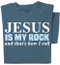 Jesus is my Rock and that's how I roll T-shirt