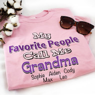 My Favorite People Call Me Grandma | Personalized Tee