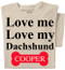 Love Me, Love My Dog Personalized Dog Breed & Dog Name | Customizable T-shirt