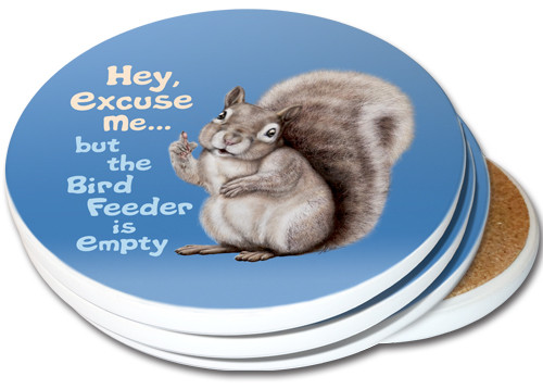Hey Excuse Me But The Bird Feeder Is Empty Sandstone Ceramic Coasters 4pack