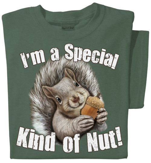 e585d32964 I'm a special kind of nut! | Funny Squirrel T-Shirts