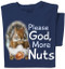 Please God, More Nuts   Squirrel Shirt