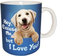 Hey Excuse Me, but I Love You | Dog Mug