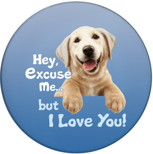 Hey Excuse Me, But I Love You   Dog Coaster   Front
