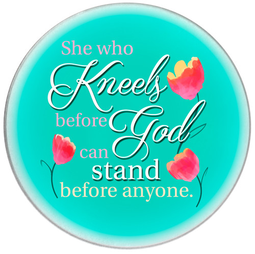 she who kneels before god can stand before anyone -inspirational coaster-front