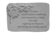 Memorial Garden Stone: If tears could build a stairway...