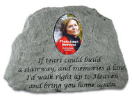 Memorial Stone with Photo Insert: If tears could build a stairway...