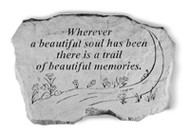 Memorial Garden Stone: Wherever a beautiful soul has been...