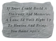 Memorial Garden Stones: If Tears Could Build A Stairway...