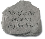 Memorial Stone: Grief is the price we pay...