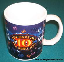 Ten Times Pay Gaming Coffee Mug