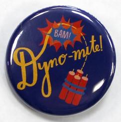 """Button Pin 1.25"""" Dyno-mite!"""