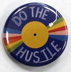"""Button Pin 1.25"""" Do the Hustle"""