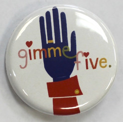 "Button Pin 1.25"" Gimme Five"