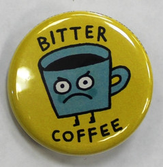 "Button Pin 1.25"" Bitter Coffee"