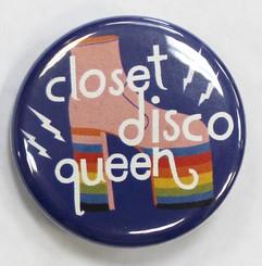 """Button Pin 1.25"""" Closet Disco Queen"""