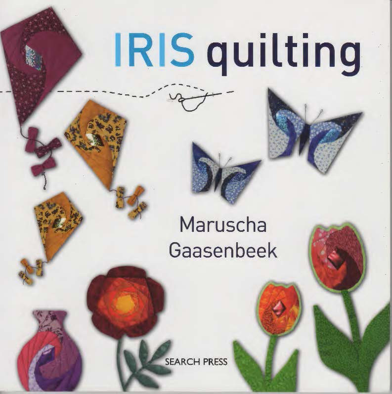 Iris Quilting Pattern Book Foundation Paper Piecing With A Twist