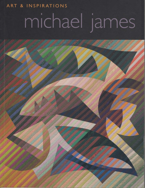 Michael James: Art & Inspirations Front Cover