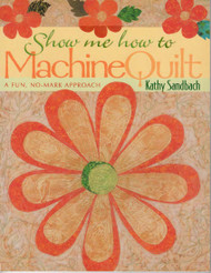 Show Me How to Machine Quilt Front Cover