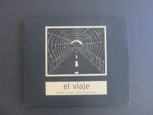 """El viaje,"" Ibrahim Miranda and Orlando Hernandez #??. 2003. Book of prints by Ibrahim Miranda and poems by Orlando Hernandez. Translated by Noel Smith. Edition 13 of 50."