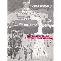 Cuba in Focus,  The U. S. Blockade: A Documentary History 1979