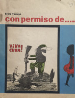 "Alben (Cover) ""Con permiso...."" 1989. Comic book by Evora Tamayo. Caricature by Alben, designed by Miriam Alonso Cabrera, printed by Editorial Pablo de la Torriente."