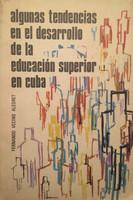 """Alberto Cancio Fors (Cover) Fernando Vecino Alegret (Author) """"Algunas tendencias en el desarrollo de la educación superior en Cuba,"""" 1986."""