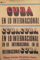 """Canet (Antonio Canet Hernández) (Cover) Miguel Antonio D'Estefano Pisani (Author) """"Cuba en lo Internacional,"""" 1988."""