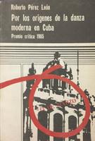 Victor Pinero (Cover) Roberto Perez Leon (Author) Por los origens de la danza moderna en Cuba, 1985
