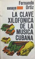 "Manolo T. Gonzalez (Cover) Fernando Ortiz (Author) ""La clave xilofonica de la musica Cubana,"" 1984."