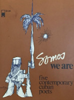 "Nuez (Rene de la Nuez) (Ilustration on cover and within) Su Negrin (Cover design) ""Somos, We are,"" Five contemporary Cuban poets"