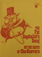 "Posada (José Luis Posada) ( Illustration on cover and within) Su Negrin (Cover) ""The fat capitalist's song on the death of Che Guevara"""