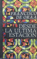 "Raúl Martínez (Cover) Franciso de Oraa (Author) ""Desde la ultima estacion,"" 1982."