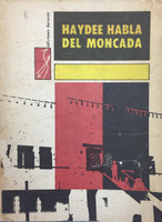 """Raúl Martínez (Cover) Hydee Santamaria (Author) """"Haydee habla del Moncada,""""  1967."""