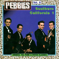 PEBBLES - Vol 08 Southern Calif. Vol 1  ORIGINAL 60s PUNK & PSYCH CLASSICS-Comp CD